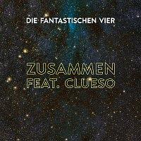Die Fantastischen Vier, Clueso – Zusammen feat. Clueso (Sundowner Remix)