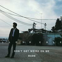 Lloyd Cole – Don't Get Weird On Me Babe