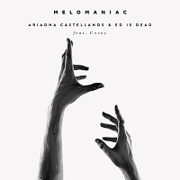 Ariadna Castellanos, Ed is Dead, Covey – Melomaniac