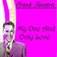Frank Sinatra – My One And Only Love