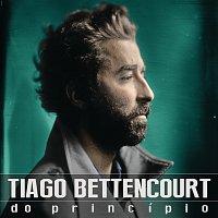 Tiago Bettencourt – Do Princípio [Deluxe]