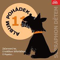 """Různí interpreti – Album pohádek """"Supraphon dětem"""" 11. (Začarovaný les, O králíčkovi Stříbrňáčkovi, O Popelce...)"""