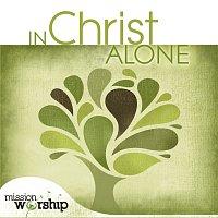 Různí interpreti – In Christ Alone