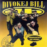 Divokej Bill – Propustka do pekel MP3