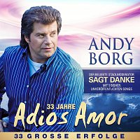 Andy Borg – 33 Jahre Adios Amor