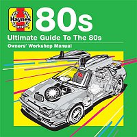 Various Artists.. – Haynes Ultimate Guide to 80s