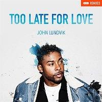 John Lundvik – Too Late For Love (Remixes)