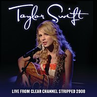 Taylor Swift – Live From Clear Channel Stripped 2008