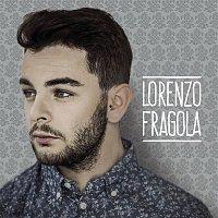 Lorenzo Fragola – Lorenzo Fragola