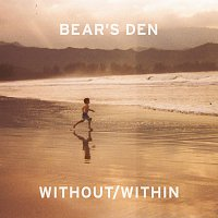 Bear's Den – Without/Within