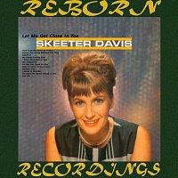 Skeeter Davis – Let Me Get Close to You (HD Remastered)