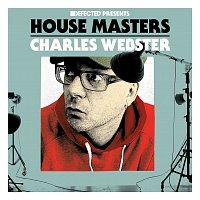 Charles Webster – Defected Presents House Masters - Charles Webster