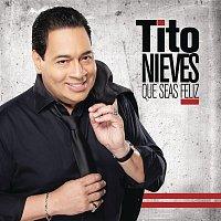 Tito Nieves – Que Seas Feliz
