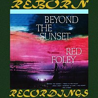 Red Foley – Beyond the Sunset (HD Remastered)