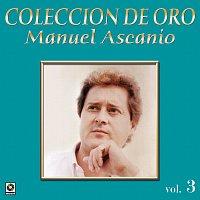 Manuel Ascanio – Colección De Oro: El Trovador Romántico, Vol. 3