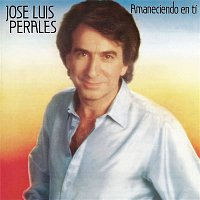 José Luis Perales – Amaneciendo En Ti