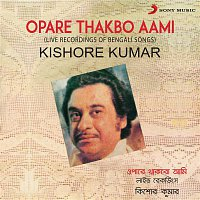 Kishore Kumar – Opare Thakbo Aami (Live Recordings of Bengali Songs)