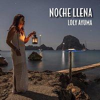 Loly Ayuma – Noche Llena