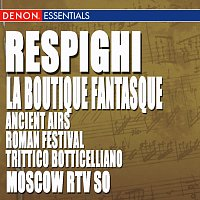 Various – Respighi: Ancient Airs and Dances, Roman Festival, La Boutique Fantasque & Trittico Botticelliano