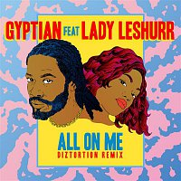 Gyptian – All On Me (Diztortion Remix)