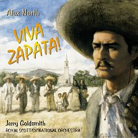 Alex North, Jerry Goldsmith, Royal Scottish National Orchestra – Viva Zapata!