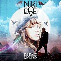 Niki & The Dove – DJ Ease My Mind