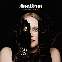 Ane Brun – It All Starts With One [Deluxe Version]
