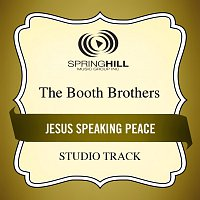The Booth Brothers – Jesus Speaking Peace