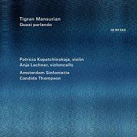 Patricia Kopatchinskaja, Anja Lechner, Amsterdam Sinfonietta, Candida Thompson – Tigran Mansurian: Quasi Parlando