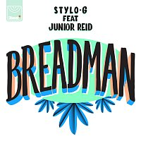 Stylo G, Junior Reid – Breadman