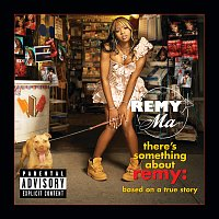 Remy Ma – There's Something About Remy-Based On A True Story