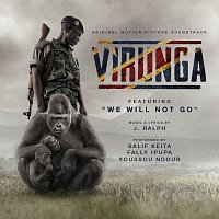 We Will Not Go [From The Virunga Original Motion Picture Soundtrack]