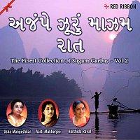 Aarti Mukherjee, Harshida Raval, Usha Mangeshkar – Ajampe Jhurun Maazam Raat