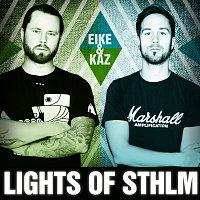 Eike & Kaz – Lights Of STHLM