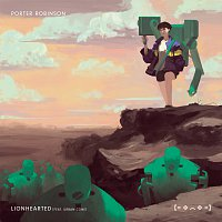 Porter Robinson, Urban Cone – Lionhearted