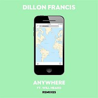 Dillon Francis, Will Heard – Anywhere (Remixes)