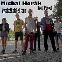 Michal Horák – Vysokoškolskej song (feat. Pavouk)