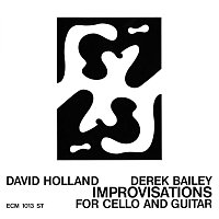Dave Holland, Derek Bailey – Improvisations For Cello And Guitar [Live At Little Theater Club, London / 1971]
