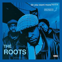 The Roots – Do You Want More?!!!??! [Deluxe Version]