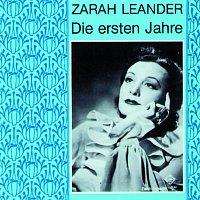 Zarah Leander – Zarah Leander - Die ersten Jahre