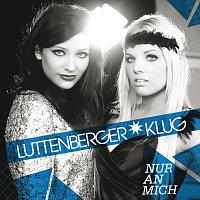 Luttenberger*Klug – Nur an mich