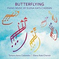 Tamara-Anna Cislowska, Elena Kats-Chernin – Butterflying: Piano Music By Elena Kats-Chernin