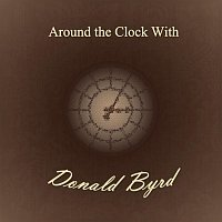 Donald Byrd – Around the Clock With