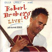 Robert Broberg – Gilla laget (Live)