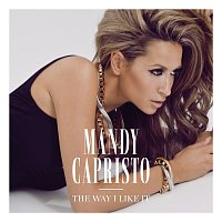 Mandy Capristo – The Way I Like It