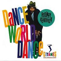 Rodney Kendrick – Dance World Dance