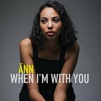 Ann – When I'm With You
