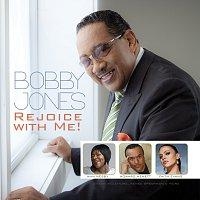 Bobby Jones – Rejoice With Me!