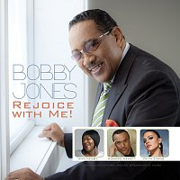 Bobby Jones – Rejoice With Me!