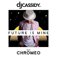 DJ Cassidy – Future Is Mine (feat. Chromeo)